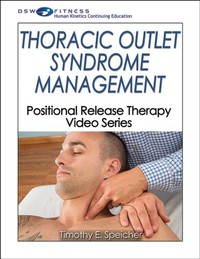 Thoracic Outlet Syndrome Management Video With CE Exam