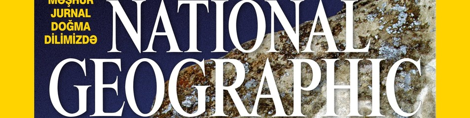 First Issue of the National Geographic Magazine in Azeri Language Coming this September